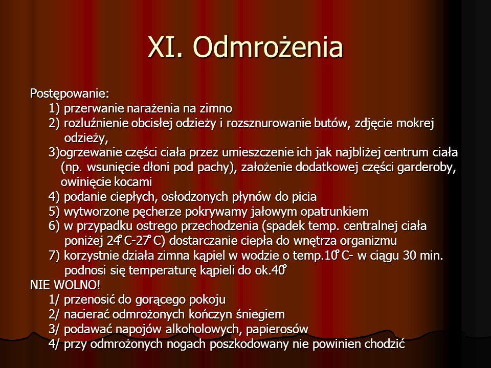 XI. Odmrożenia Postępowanie: 1) przerwanie narażenia na zimno