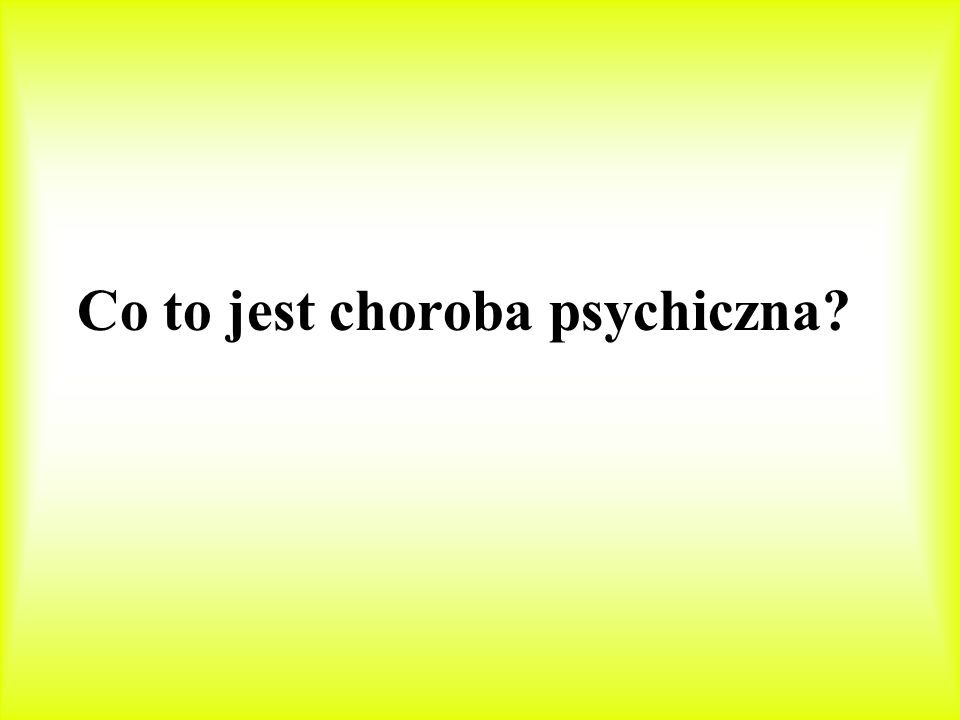 Co to jest choroba psychiczna