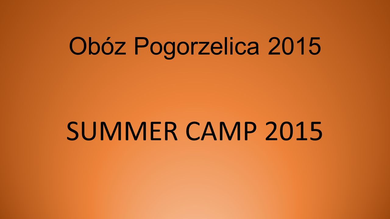 Obóz Pogorzelica 2015 SUMMER CAMP 2015