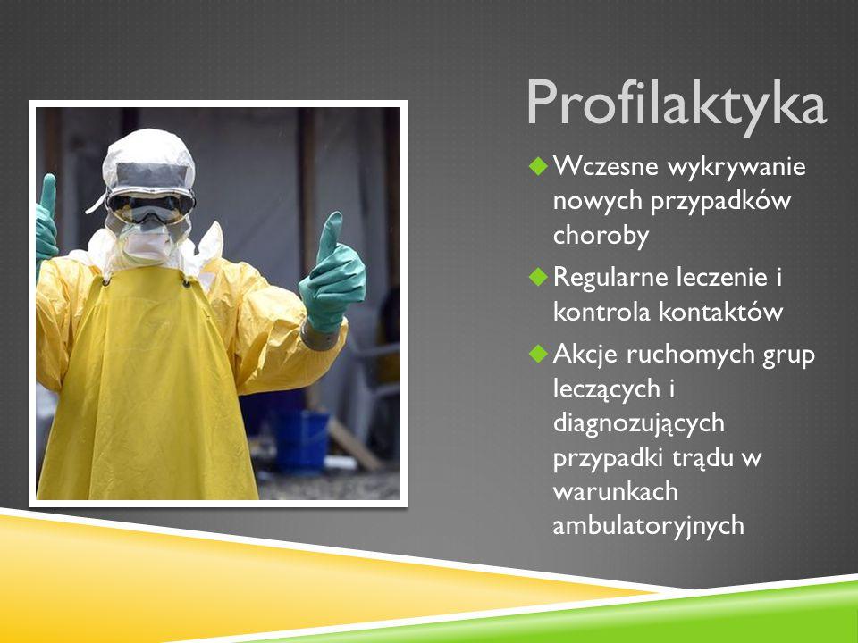 Profilaktyka Wczesne wykrywanie nowych przypadków choroby