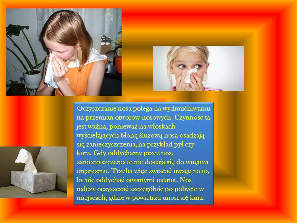 Oczyszczanie nosa polega na wydmuchiwaniu na przemian otworów nosowych