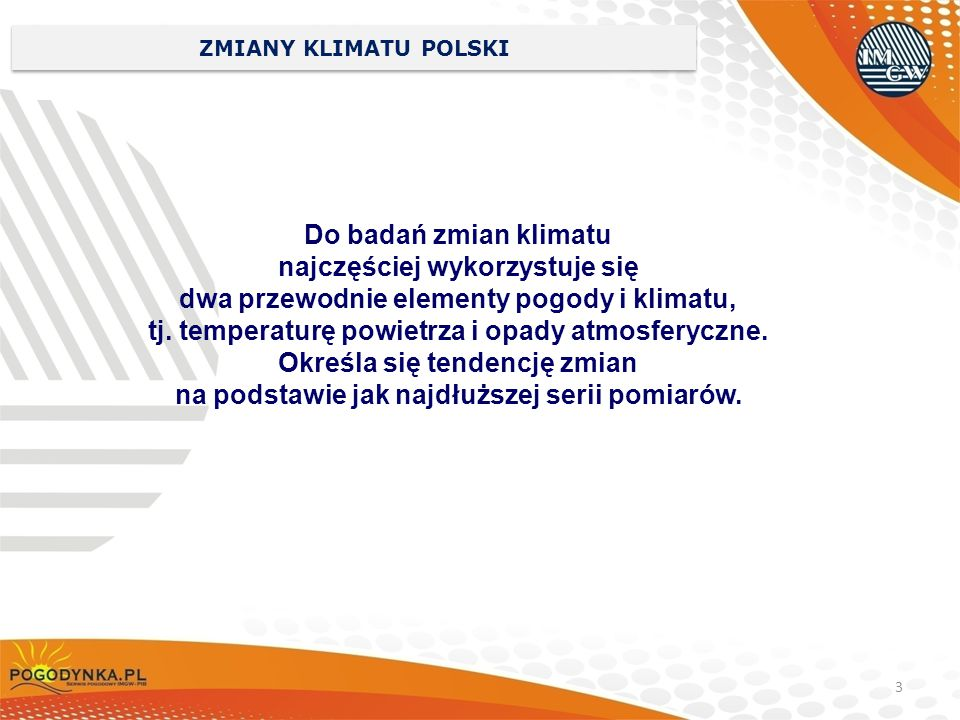 najczęściej wykorzystuje się dwa przewodnie elementy pogody i klimatu,