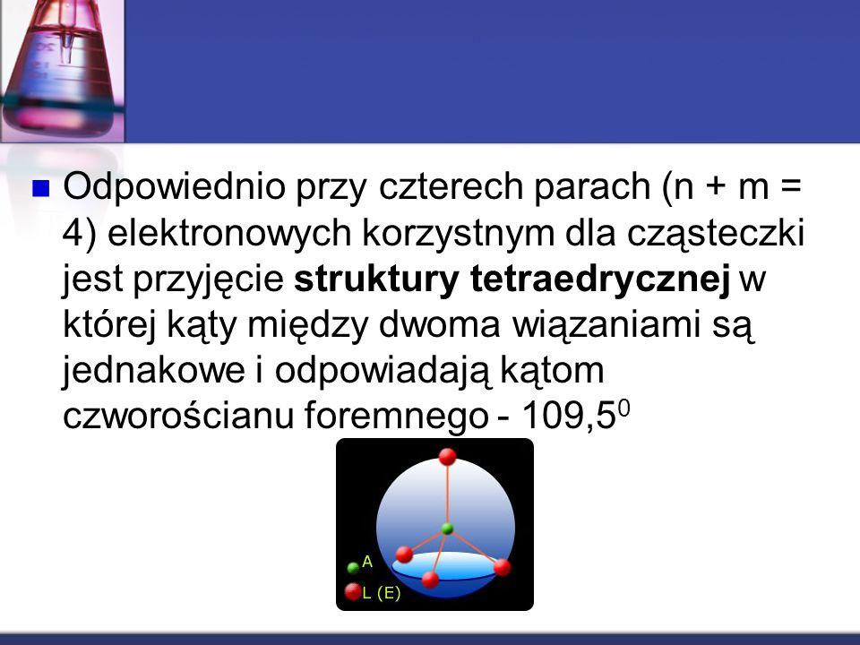 Odpowiednio przy czterech parach (n + m = 4) elektronowych korzystnym dla cząsteczki jest przyjęcie struktury tetraedrycznej w której kąty między dwoma wiązaniami są jednakowe i odpowiadają kątom czworościanu foremnego - 109,50