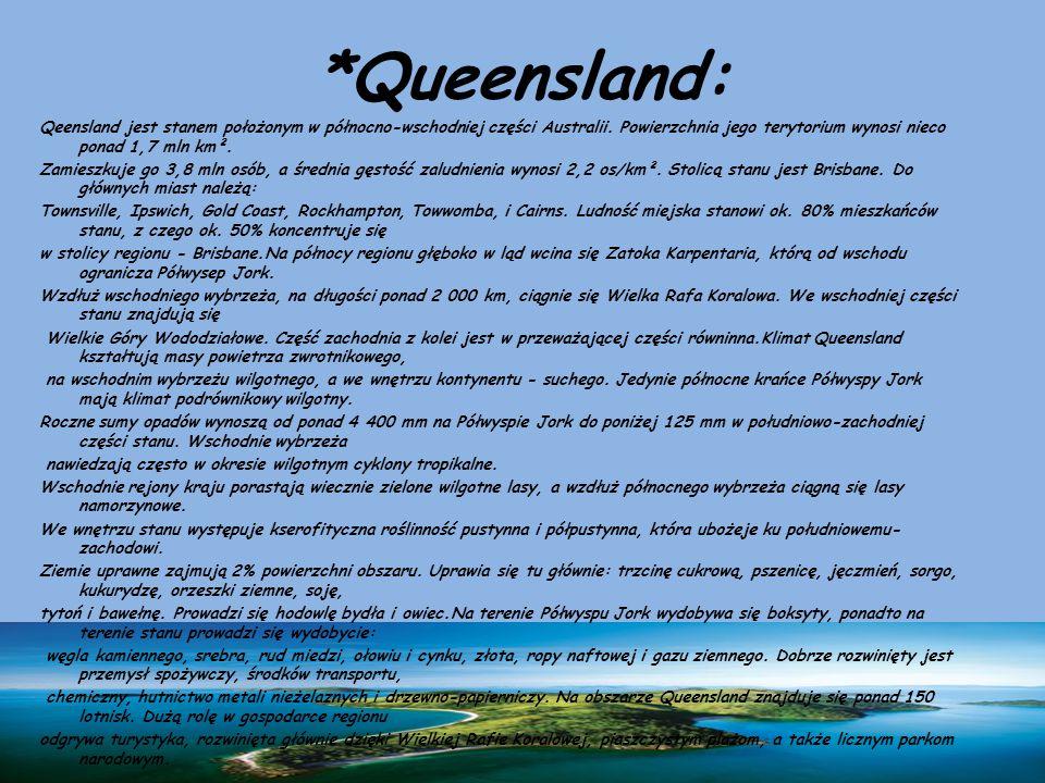 *Queensland: