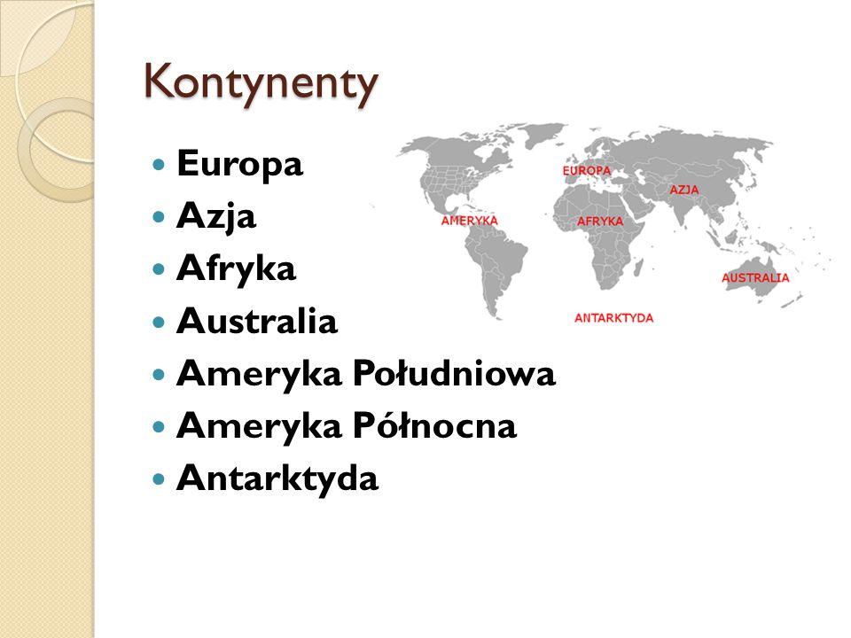 Kontynenty Europa Azja Afryka Australia Ameryka Południowa