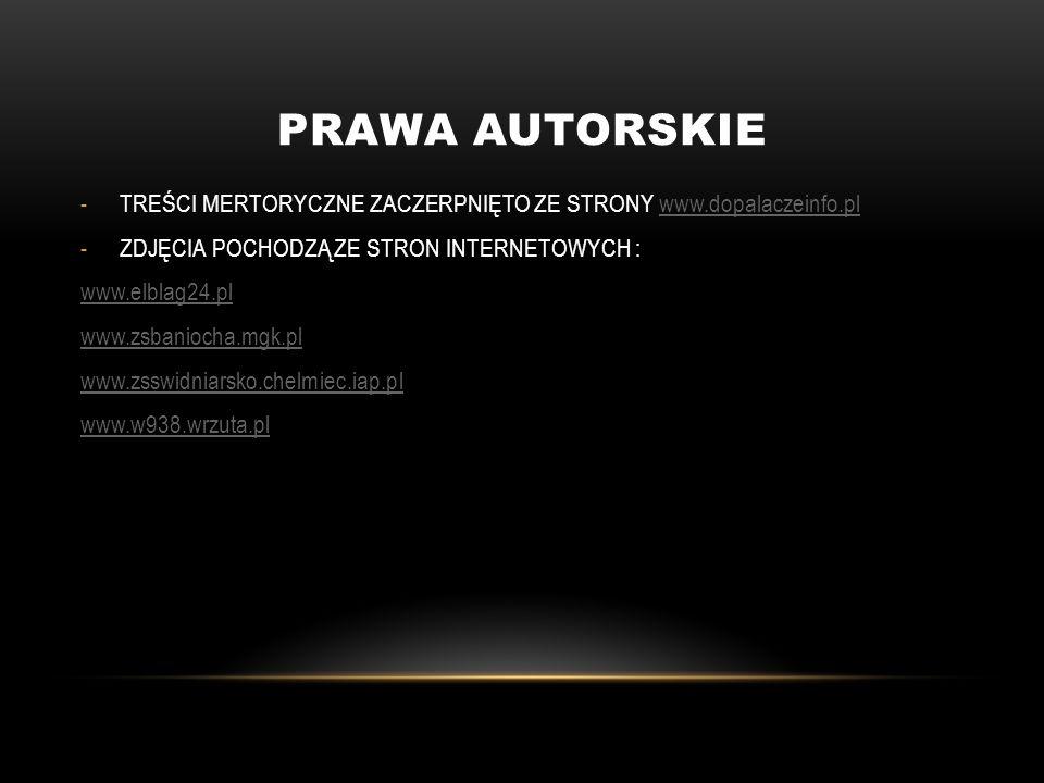 PRAWA AUTORSKIE TREŚCI MERTORYCZNE ZACZERPNIĘTO ZE STRONY www.dopalaczeinfo.pl. ZDJĘCIA POCHODZĄ ZE STRON INTERNETOWYCH :