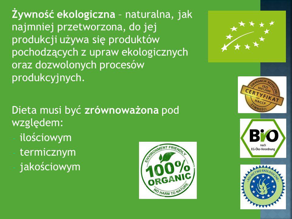 Żywność ekologiczna – naturalna, jak najmniej przetworzona, do jej produkcji używa się produktów pochodzących z upraw ekologicznych oraz dozwolonych procesów produkcyjnych.