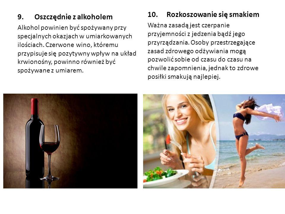 10. Rozkoszowanie się smakiem 9. Oszczędnie z alkoholem