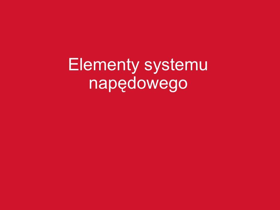 Elementy systemu napędowego