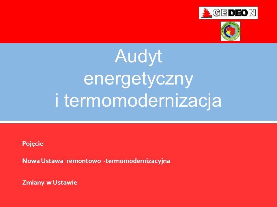 Audyt energetyczny i termomodernizacja Pojęcie