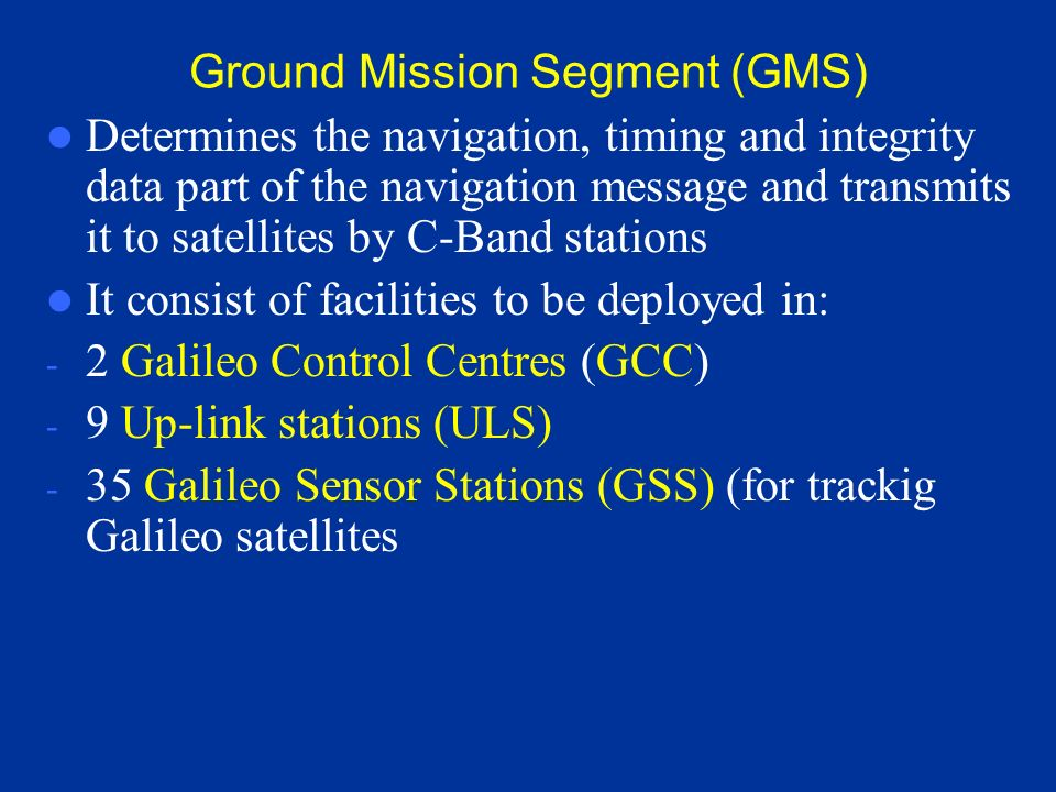 Ground Mission Segment (GMS)