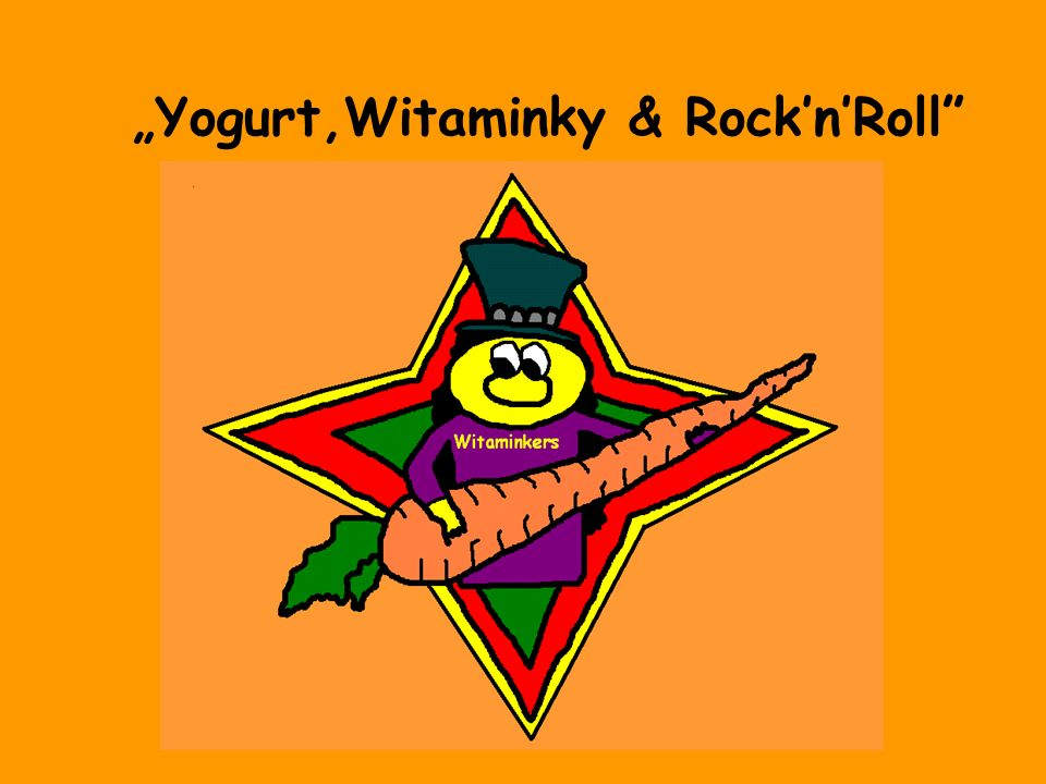 """Yogurt,Witaminky & Rock'n'Roll"