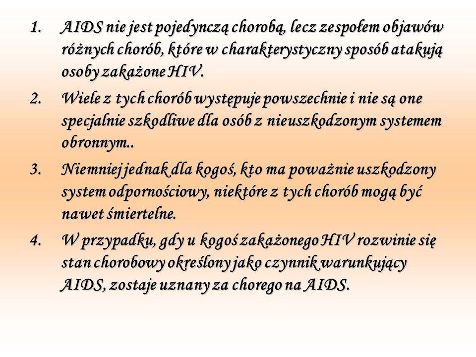 AIDS nie jest pojedynczą chorobą, lecz zespołem objawów różnych chorób, które w charakterystyczny sposób atakują osoby zakażone HIV.