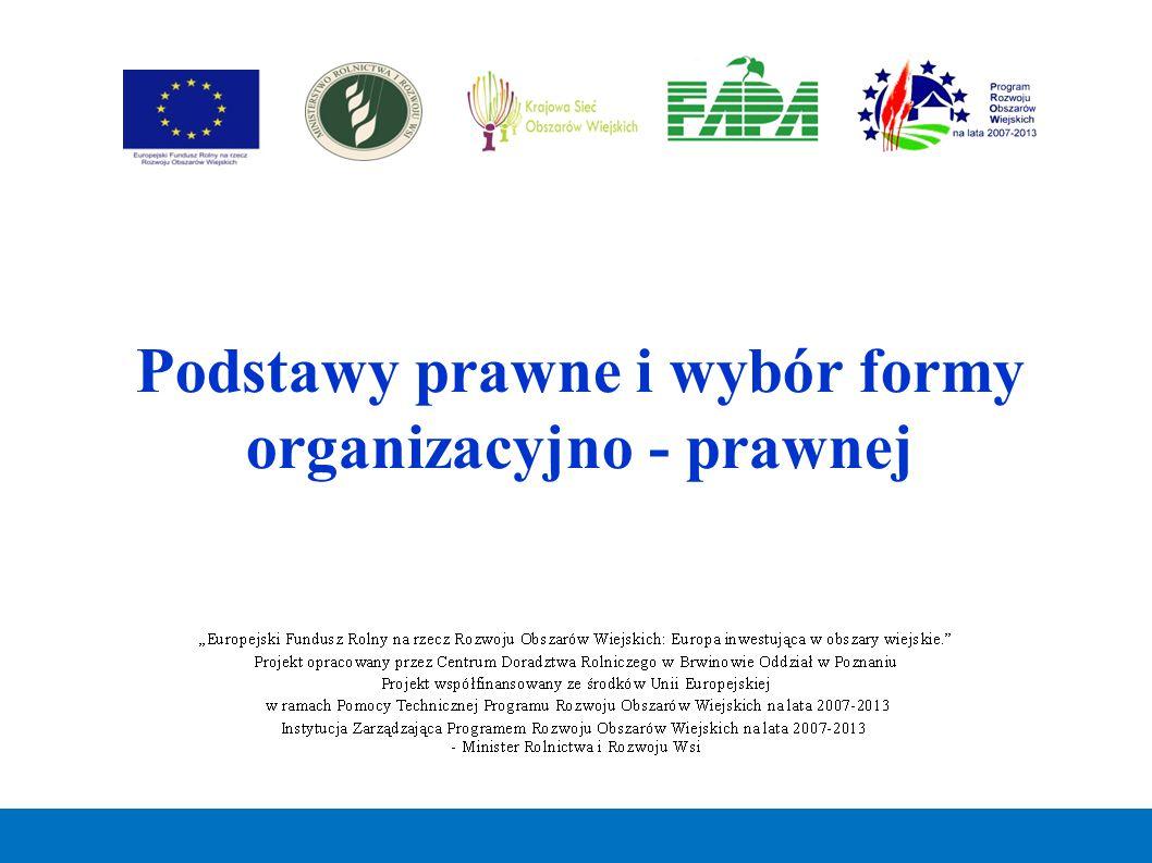 Podstawy prawne i wybór formy organizacyjno - prawnej