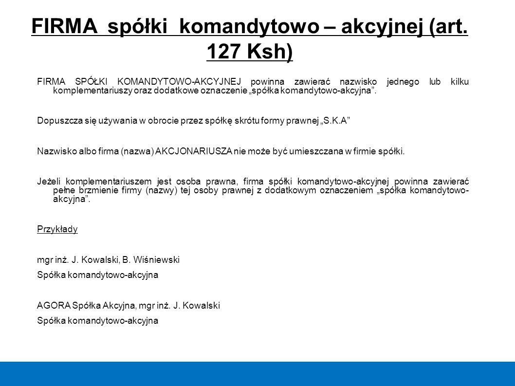 FIRMA spółki komandytowo – akcyjnej (art. 127 Ksh)