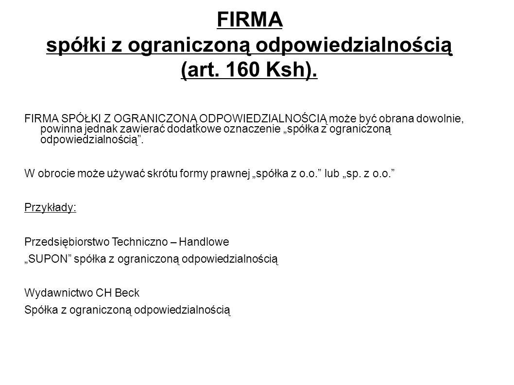 FIRMA spółki z ograniczoną odpowiedzialnością (art. 160 Ksh).