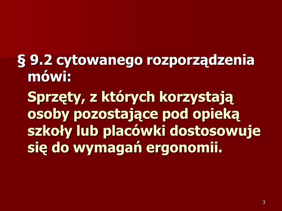 § 9.2 cytowanego rozporządzenia mówi: