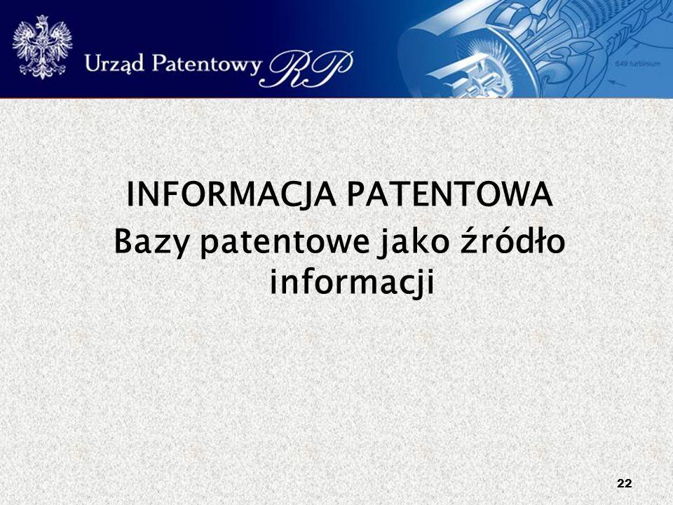 INFORMACJA PATENTOWA Bazy patentowe jako źródło informacji