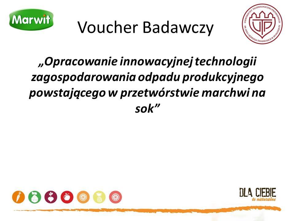 """Voucher Badawczy """"Opracowanie innowacyjnej technologii zagospodarowania odpadu produkcyjnego powstającego w przetwórstwie marchwi na sok"""
