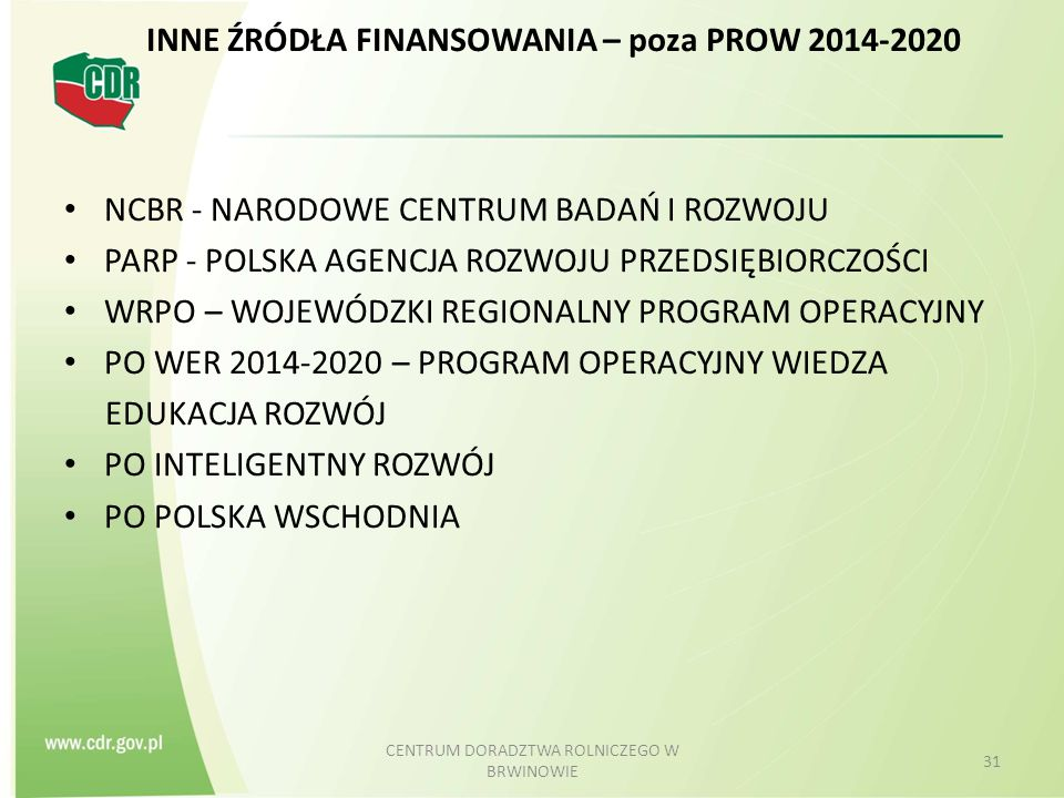 INNE ŹRÓDŁA FINANSOWANIA – poza PROW 2014-2020