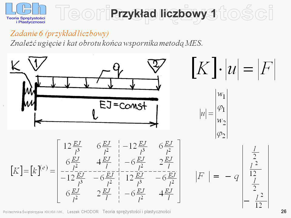 Teoria sprężystości Przykład liczbowy 1 Zadanie 6 (przykład liczbowy)