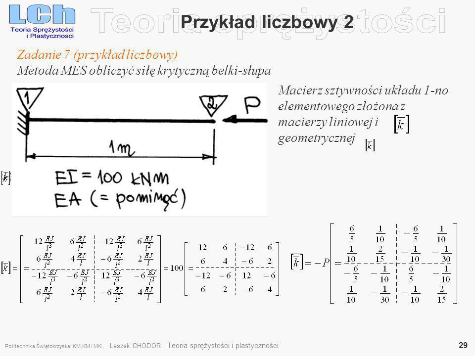 Teoria sprężystości Przykład liczbowy 2 Zadanie 7 (przykład liczbowy)
