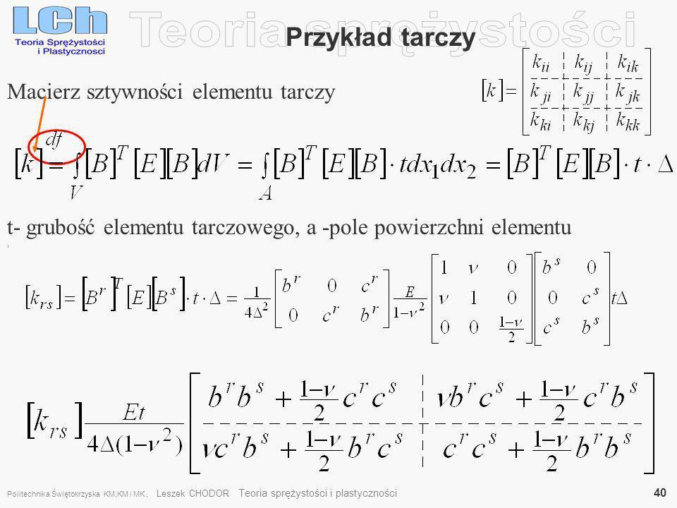 Teoria sprężystości Przykład tarczy Macierz sztywności elementu tarczy