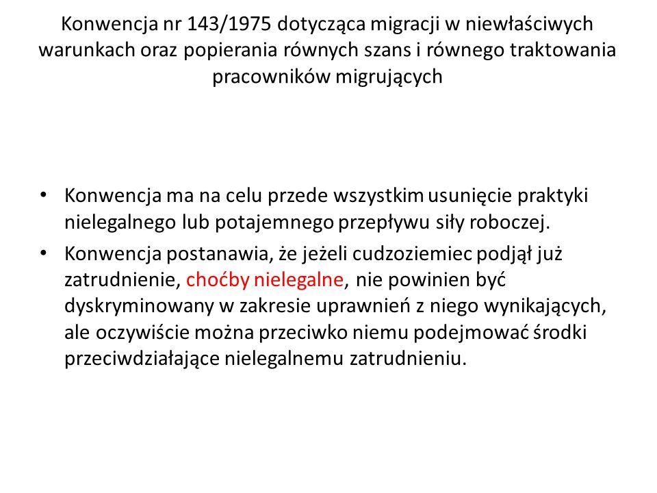 Konwencja nr 143/1975 dotycząca migracji w niewłaściwych warunkach oraz popierania równych szans i równego traktowania pracowników migrujących
