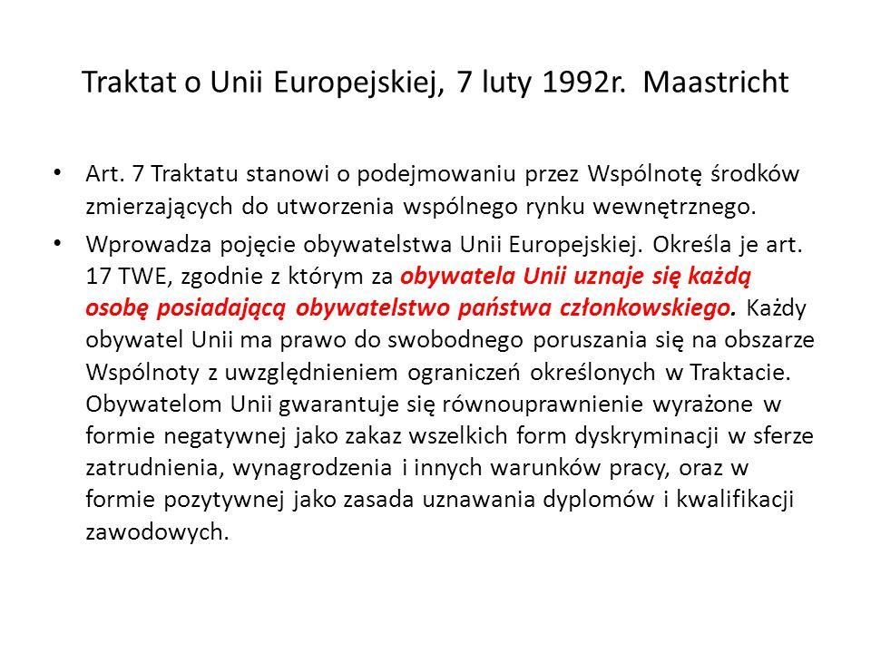 Traktat o Unii Europejskiej, 7 luty 1992r. Maastricht