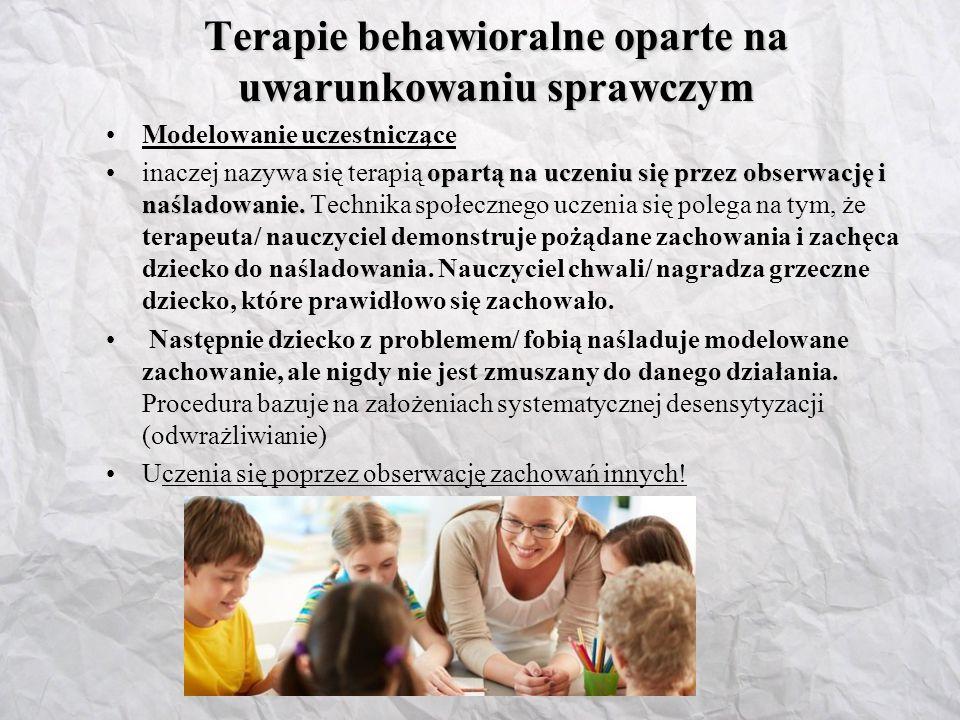 Terapie behawioralne oparte na uwarunkowaniu sprawczym