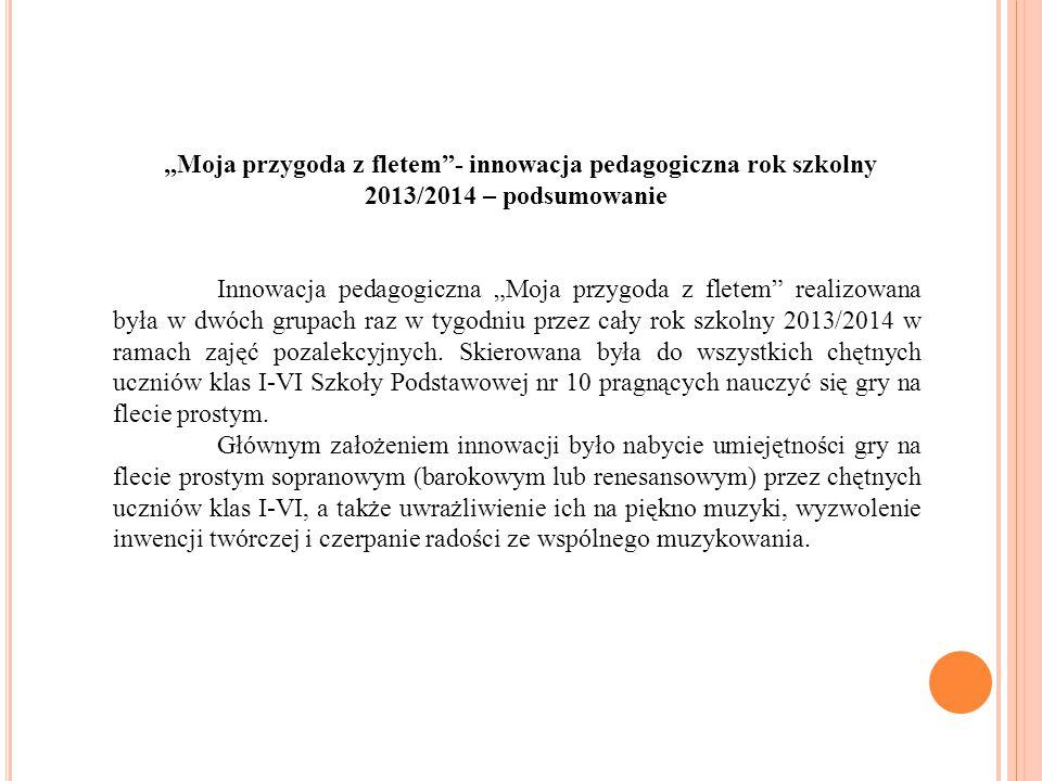 """""""Moja przygoda z fletem - innowacja pedagogiczna rok szkolny 2013/2014 – podsumowanie"""