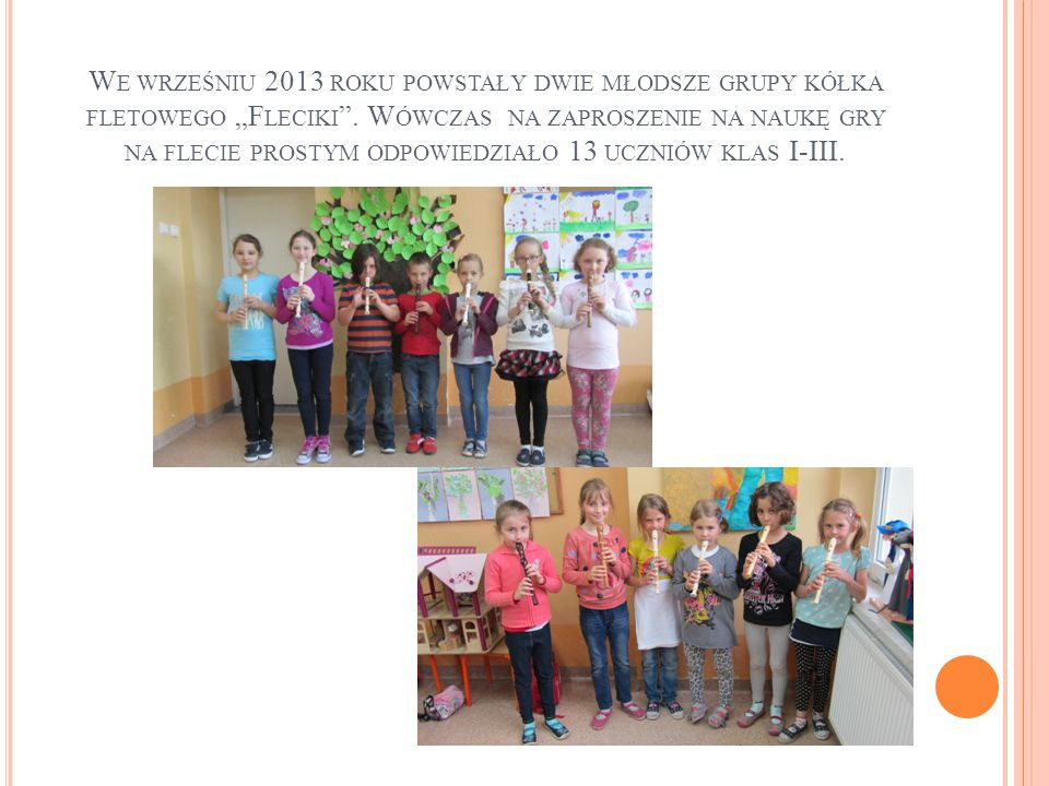 """We wrześniu 2013 roku powstały dwie młodsze grupy kółka fletowego """"Fleciki ."""