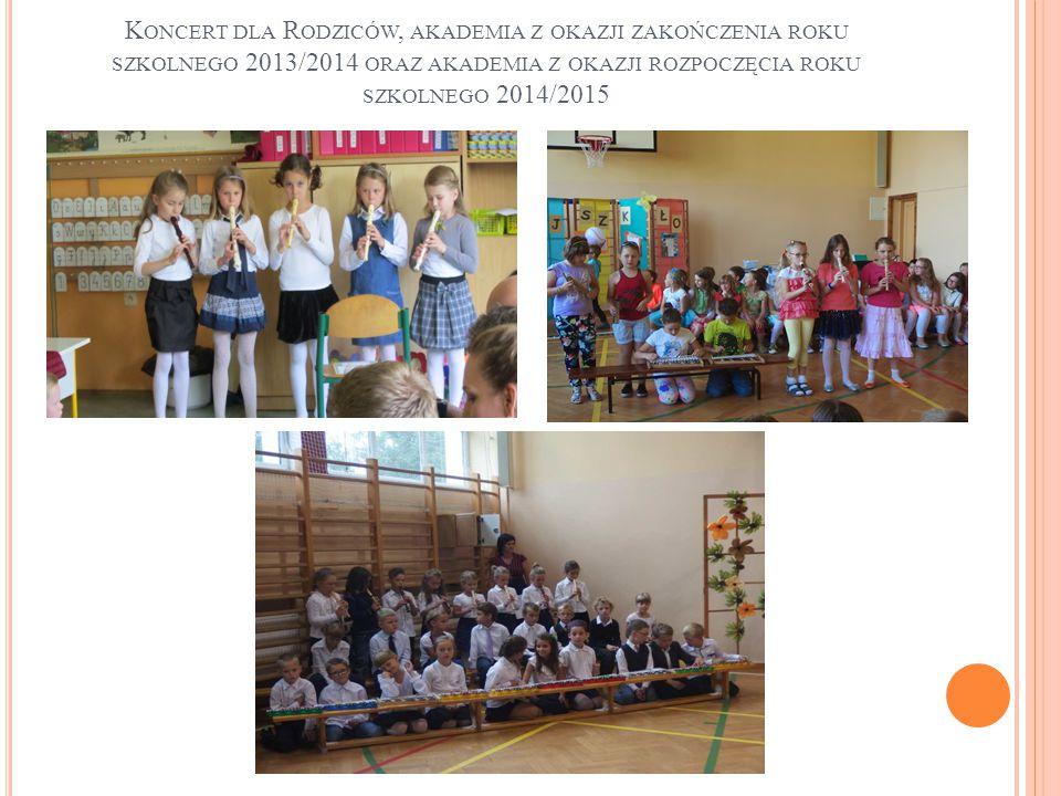 Koncert dla Rodziców, akademia z okazji zakończenia roku szkolnego 2013/2014 oraz akademia z okazji rozpoczęcia roku szkolnego 2014/2015