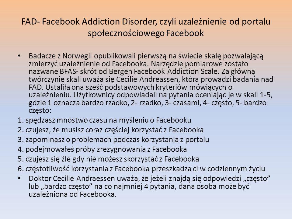 FAD- Facebook Addiction Disorder, czyli uzależnienie od portalu społecznościowego Facebook