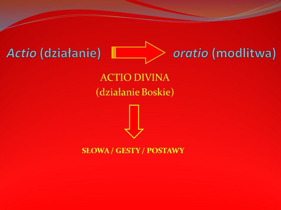 Actio (działanie) oratio (modlitwa)