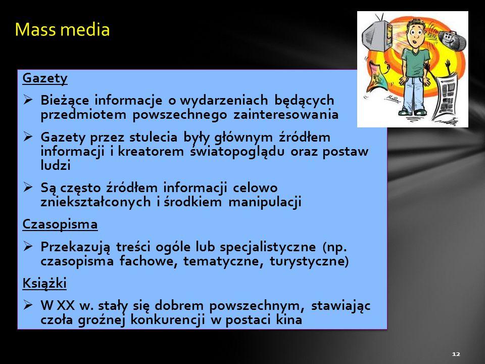 Mass media Gazety. Bieżące informacje o wydarzeniach będących przedmiotem powszechnego zainteresowania.