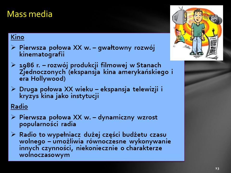 Mass media Kino. Pierwsza połowa XX w. – gwałtowny rozwój kinematografii.
