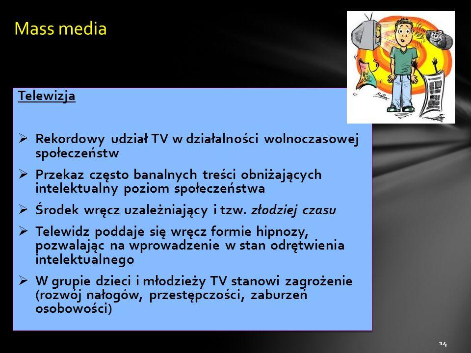 Mass media Telewizja. Rekordowy udział TV w działalności wolnoczasowej społeczeństw.