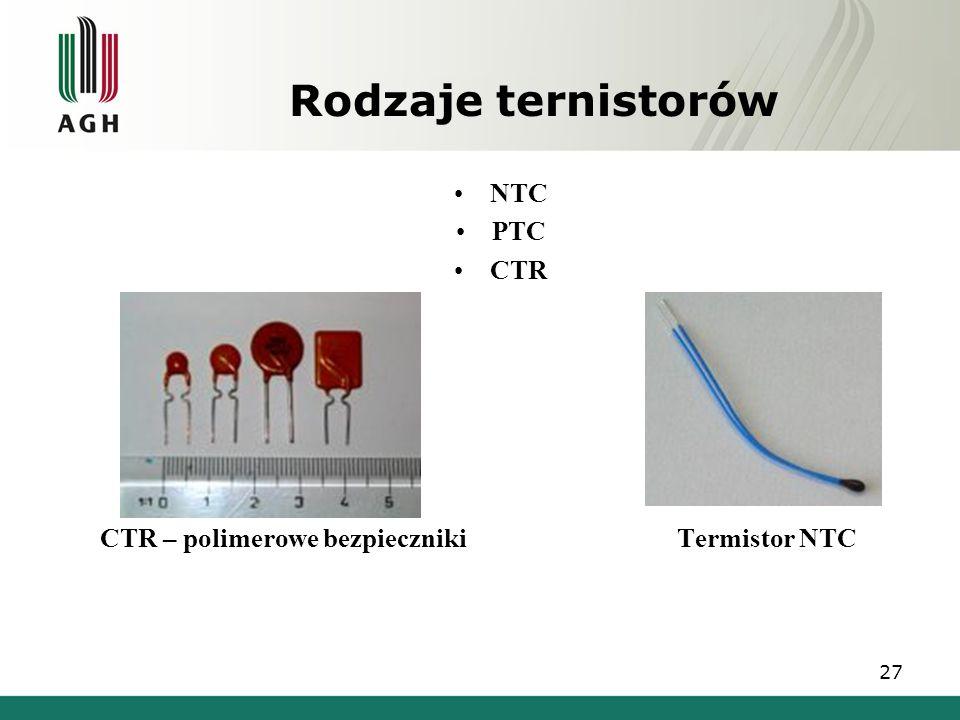Rodzaje ternistorów NTC PTC CTR