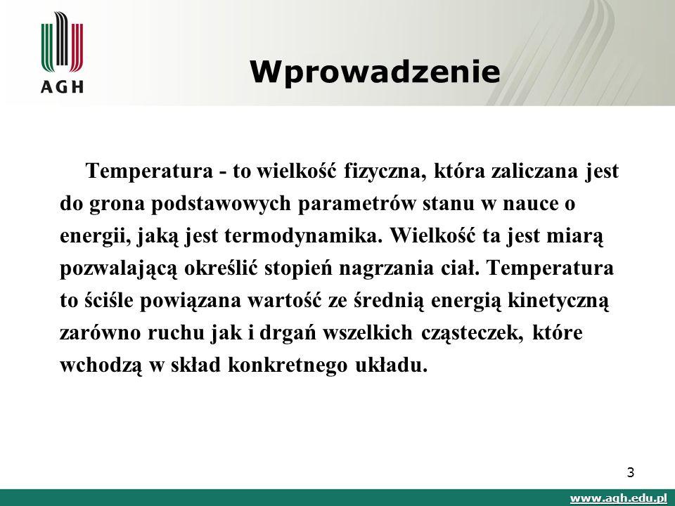 Wprowadzenie Temperatura - to wielkość fizyczna, która zaliczana jest