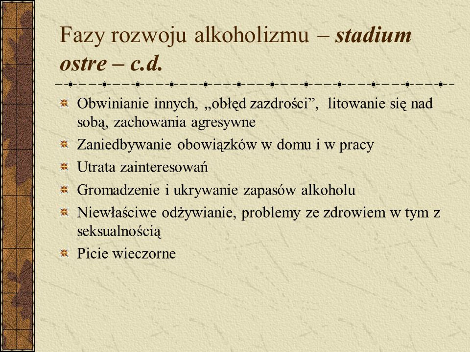Fazy rozwoju alkoholizmu – stadium ostre – c.d.