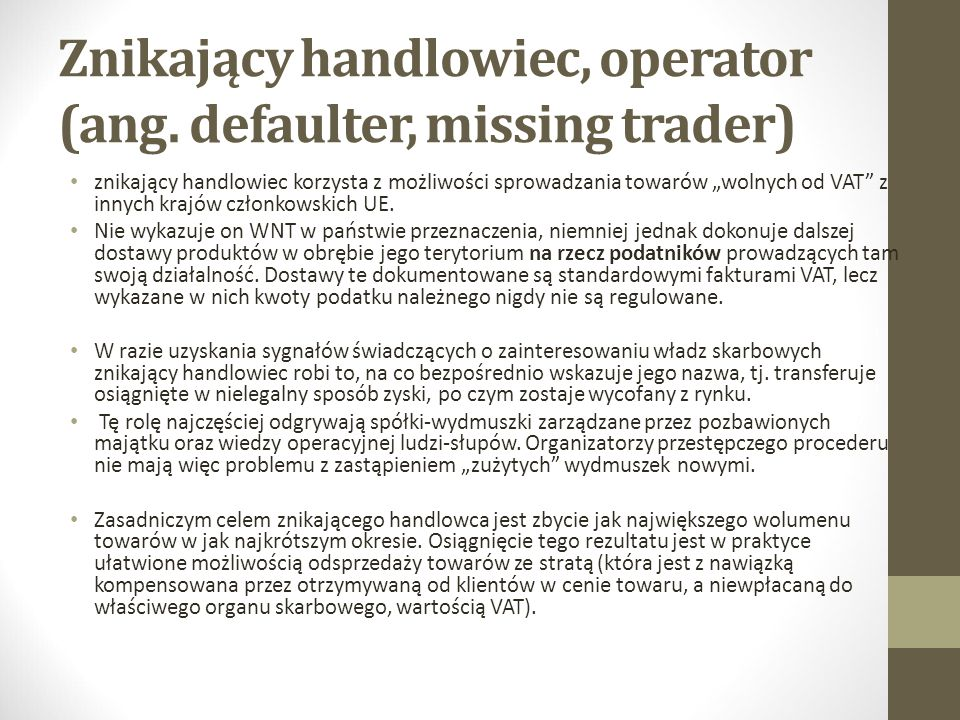Znikający handlowiec, operator (ang. defaulter, missing trader)