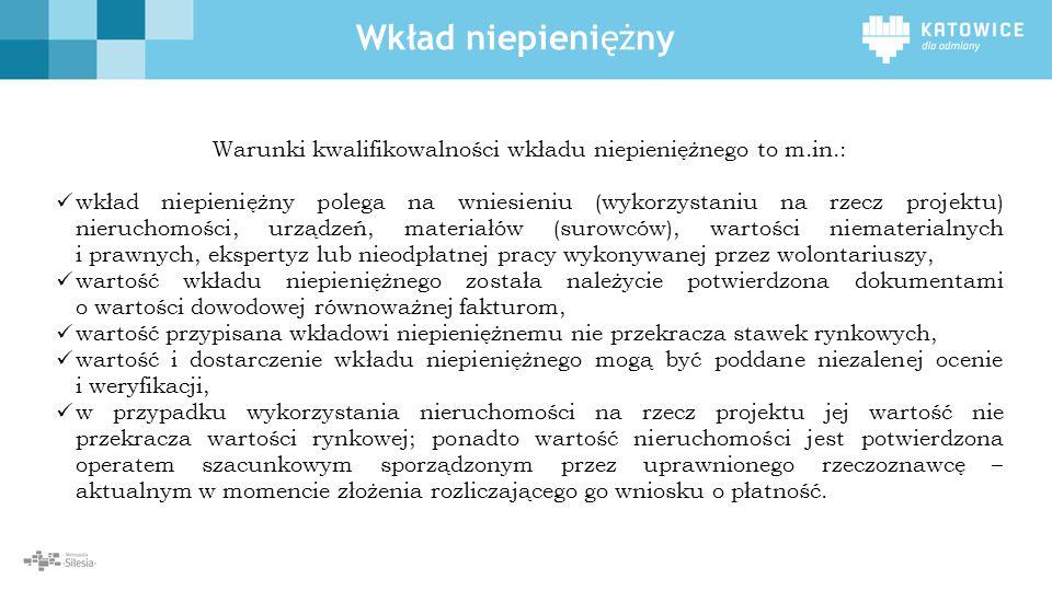 Warunki kwalifikowalności wkładu niepieniężnego to m.in.: