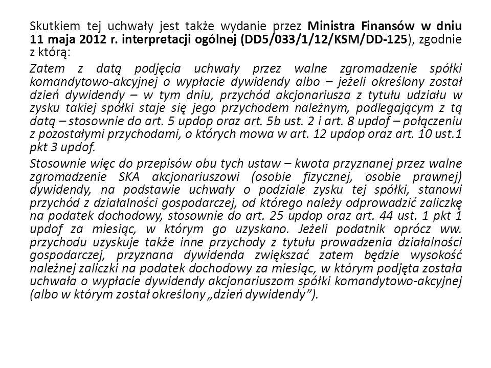 Skutkiem tej uchwały jest także wydanie przez Ministra Finansów w dniu 11 maja 2012 r.