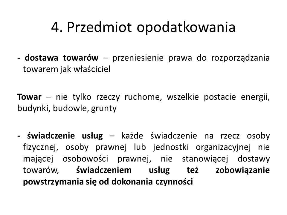4. Przedmiot opodatkowania