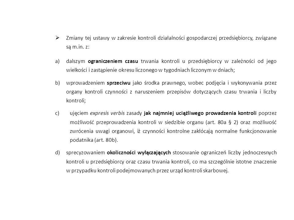 Zmiany tej ustawy w zakresie kontroli działalności gospodarczej przedsiębiorcy, związane są m.in. z:
