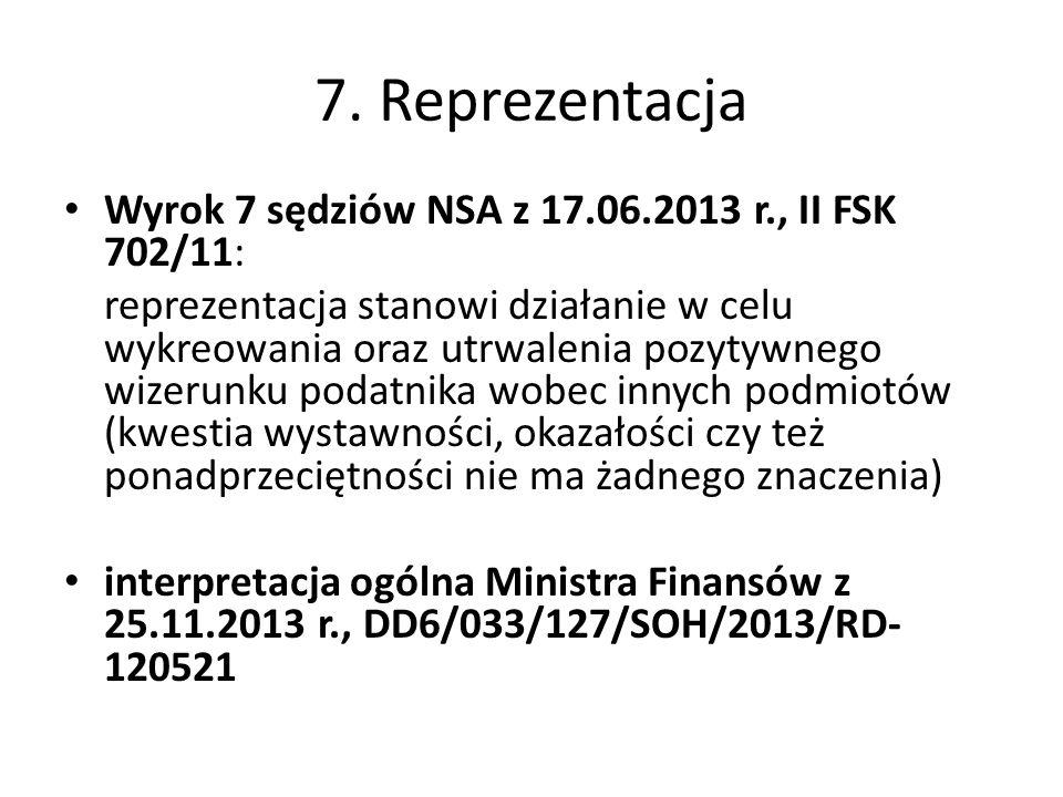 7. Reprezentacja Wyrok 7 sędziów NSA z 17.06.2013 r., II FSK 702/11: