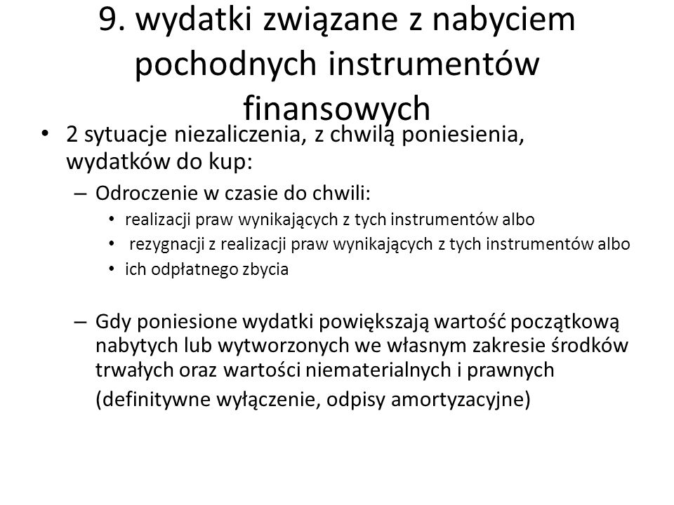 9. wydatki związane z nabyciem pochodnych instrumentów finansowych