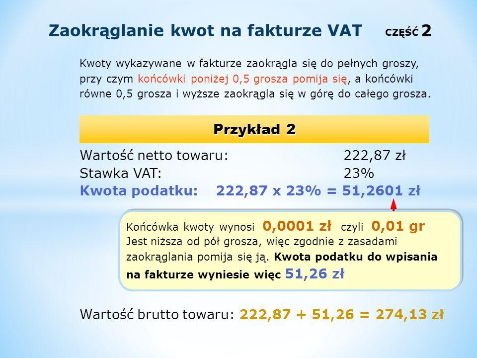 Zaokrąglanie kwot na fakturze VAT CZĘŚĆ 2