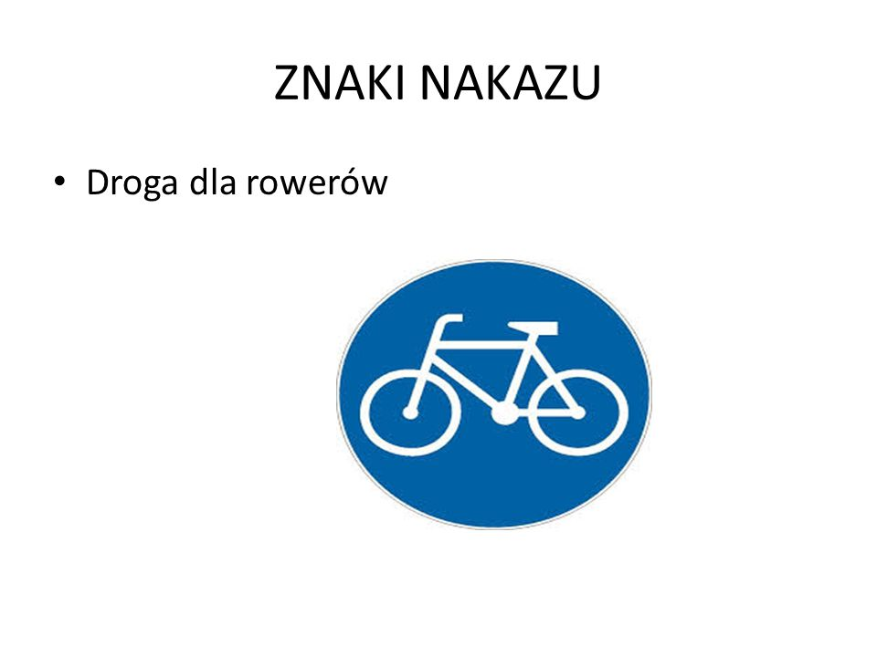ZNAKI NAKAZU Droga dla rowerów